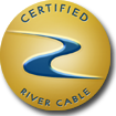 Certified and Warranted River Cable